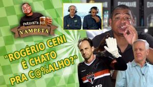 Afinal: Rogério Ceni é mesmo 'chato pra c...?' Vampeta abre o jogo
