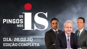 Os Pingos Nos Is - 26/02/2020