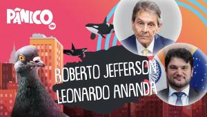 ROBERTO JEFFERSON E LEONARDO ANANDA | PÂNICO - AO VIVO - 26/05/20