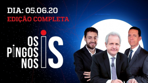 Os Pingos Nos Is - 05/06/20