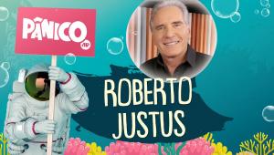 ROBERTO JUSTUS | PÂNICO - AO VIVO - 02/06/20