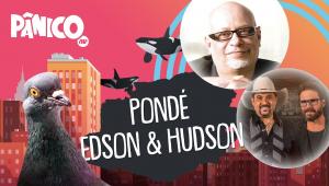 LUIZ FELIPE PONDÉ E EDSON & HUDSON- PÂNICO - AO VIVO - 08/07/20