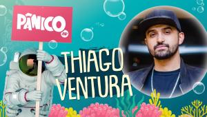 THIAGO VENTURA - PÂNICO - AO VIVO - 01/07/20