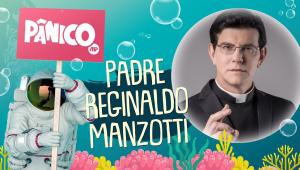 PADRE REGINALDO MANZOTTI - PÂNICO - AO VIVO - 04/08/20