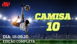 São Paulo SE COMPLICA, e Flamengo é HUMILHADO na Libertadores - Camisa 10 (18/09/2020)