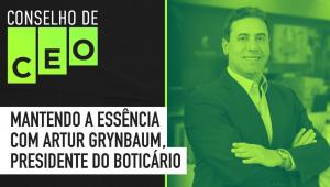 Conselho de CEO com Artur Grynbaum do Grupo Boticário  - 06/10/20