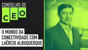 Conselho de CEO com Laércio Albuquerque da CISCO BRASIL