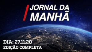 Jornal da manhã - 27/11/20