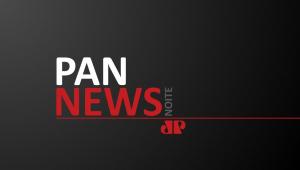 PAN NEWS NOITE - 17/11/20 - AO VIVO