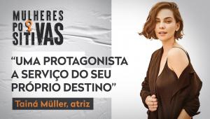 TAINÁ MULLER E GILSON RODRIGUES - MULHERES POSITIVAS - 16/11/20