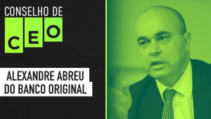 Conselho de CEO com Alexandre Abreu do Banco Original