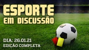 Esporte em Discussão - 26/01/21 - AO VIVO