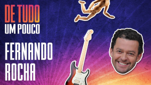 FERNANDO ROCHA - DE TUDO UM POUCO - 19/01/21
