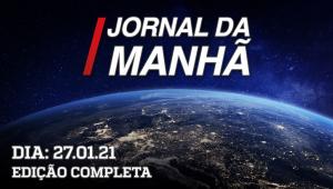 Jornal da Manhã - 27/01/21
