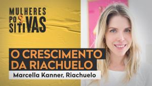 Mulheres Positivas com Marcella Kanner da Riachuelo - 25/01/21