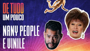 NANY PEOPLE E MARCUS VINILE - DE TUDO UM POUCO - 20/01/21