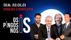 Os Pingos Nos Is - 22/01/21