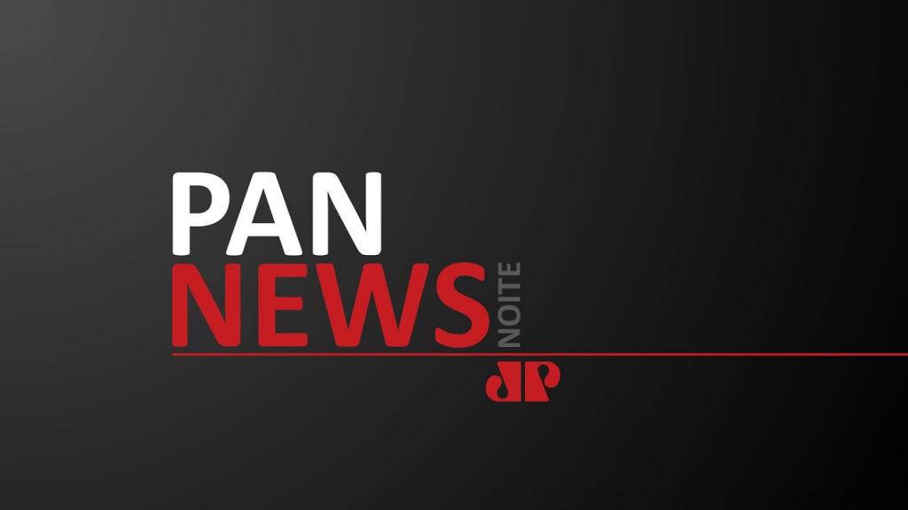 Pan News Noite  - 19/01/21 - AO VIVO