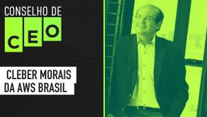 Conselho de CEO com Cleber Morais da AWS Brasil