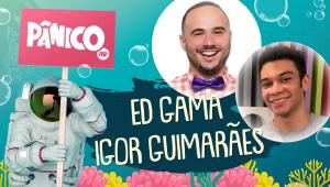 ED GAMA E IGOR GUIMARÃES - PÂNICO - 25/02/21