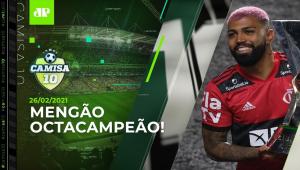 Flamengo FAZ HISTÓRIA e é CAMPEÃO BRASILEIRO no Morumbi! | CAMISA 10 - 26/02/2021