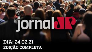 Jornal Jovem Pan - 24/02/21 - AO VIVO