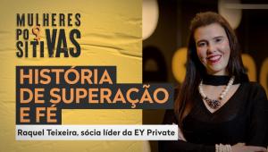 Mulheres Positivas com Raquel Teixeira da EY - 08/02/21