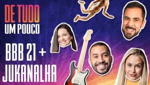 PROJOTA É O NOVO VILÃO DO BBB? + JUKANALHA - DE TUDO UM POUCO - 19/02/21