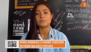 """Bianca Rodrigues comenta o prêmio que ganhou no """"Mulheres Positivas"""""""