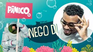 NEGO DI - PÂNICO - 03/03/21