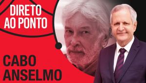CABO ANSELMO - DIRETO AO PONTO - 10/05/21
