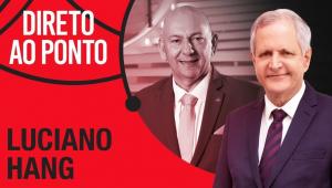 LUCIANO HANG - DIRETO AO PONTO - 17/05/21