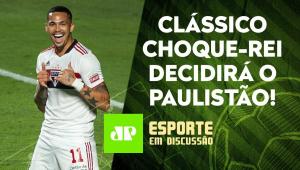 São Paulo e Palmeiras farão FINAL do Paulistão | Corinthians vive CRISE | ESPORTE EM DISCUSSÃO