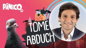 TOMÉ ABDUCH - PÂNICO - AO VIVO - 11/05/21