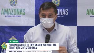 Governador do Amazonas, Wilson Lima, se pronunciou sobre onda de violência deste domingo em cidades do Estado