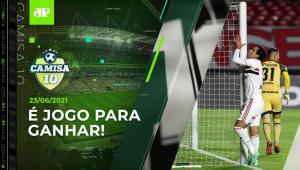 HOJE VAI? São Paulo JOGA EM CASA e busca a 1ª VITÓRIA no Brasileirão! | CAMISA 10 - 23/06/21