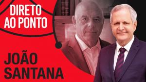 JOÃO SANTANA - DIRETO AO PONTO - 21/06/21