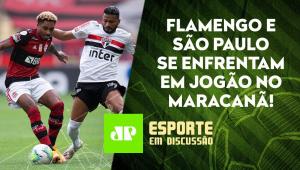 Flamengo e São Paulo SE PREPARAM para JOGAÇO pelo Brasileirão! | ESPORTE EM DISCUSSÃO