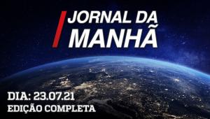 Jornal da Manhã - 23/07/21