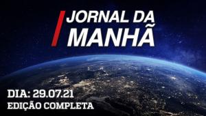 Jornal da Manhã - 29/07/21