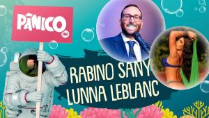 RABINO SANY E LUNNA LEBLANC - PÂNICO - 23/07/21