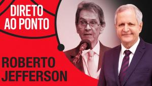 ROBERTO JEFFERSON - DIRETO AO PONTO - 26/07/21
