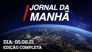 Jornal da Manhã - 05/08/21