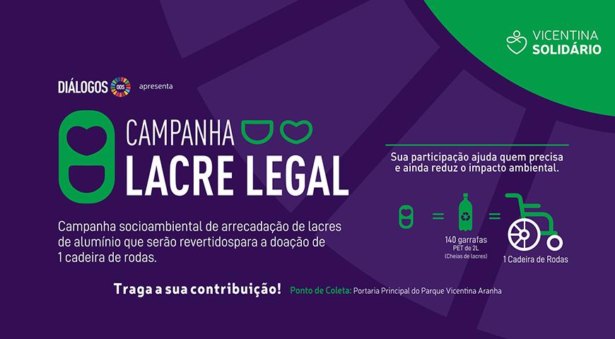 Campanha Lacre Legal do Vicentina Aranha.