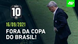 ADEUS! São Paulo É ELIMINADO da Copa do Brasil após DERROTA para o Fortaleza! | CAMISA 10 - 16/09/21