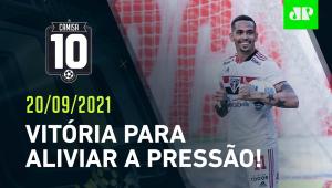 São Paulo GANHA e RESPIRA após ELIMINAÇÃO na Copa do Brasil! | CAMISA 10 - 20/09/21