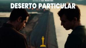 'Deserto Particular' é filme escolhido para representar o Brasil no Oscar 2022