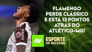 JÁ ERA para o Flamengo na BRIGA PELO TÍTULO contra o Atlético-MG?   ESPORTE EM DISCUSSÃO